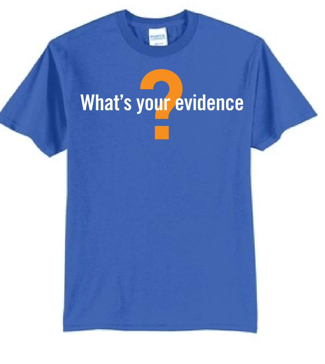 Where's Your Evidence? - T-Shirt