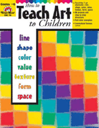 HOW TO TEACH ART TO CHILDREN GR 1-6