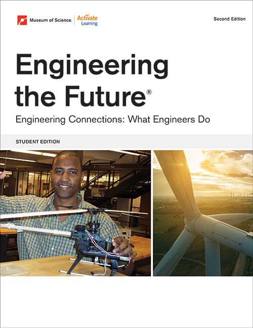 Engineering the Future 2nd Edition Engineering Connections Student Edition