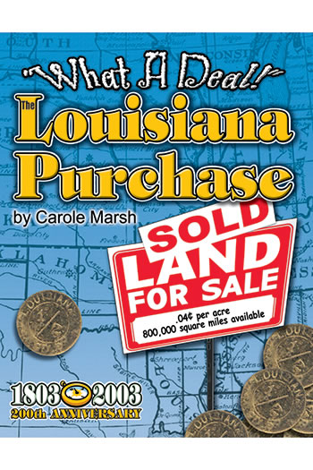 WHAT A DEAL THE LOUISIANA PURCHASE