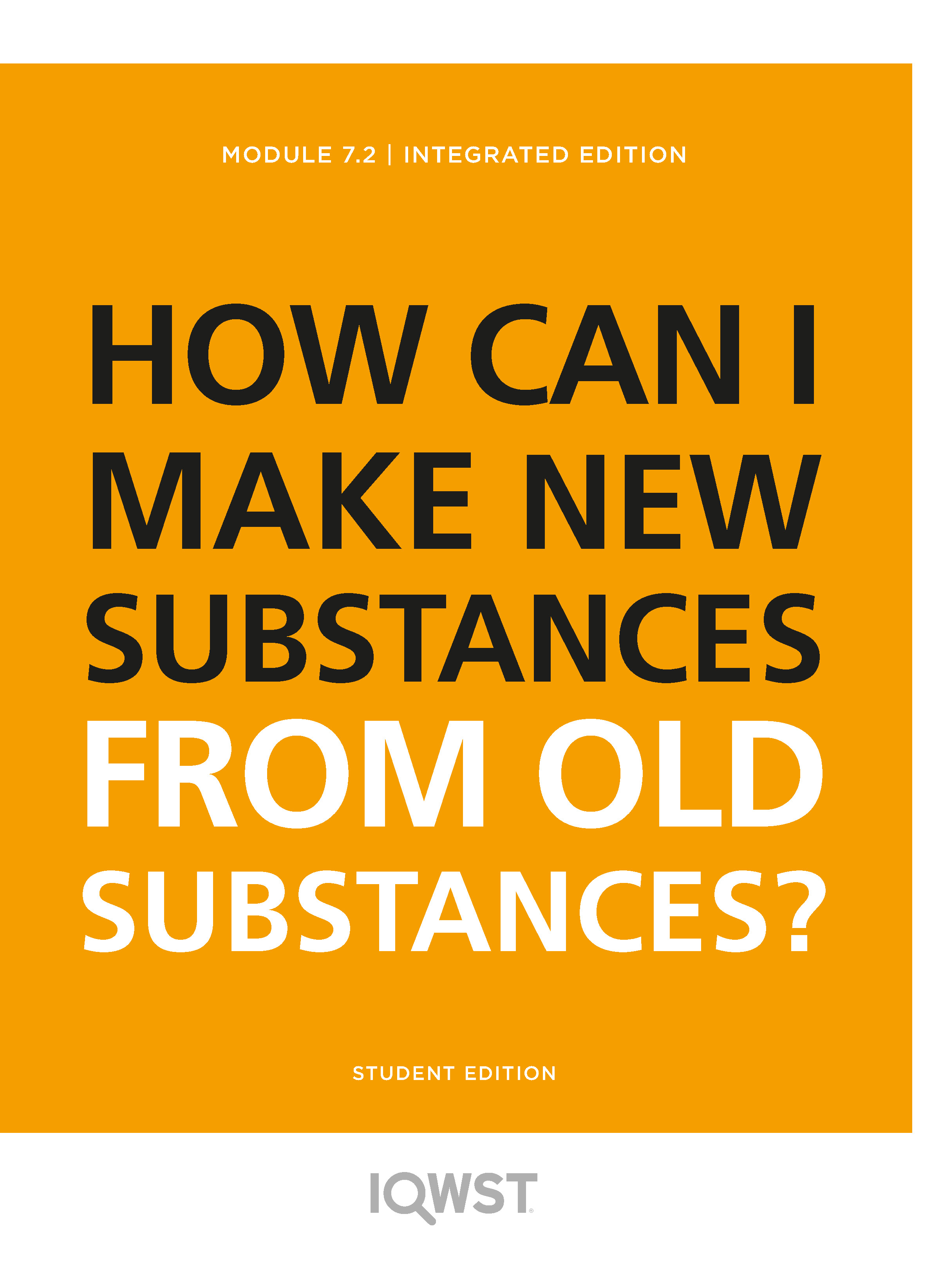 7.2 How Can I Make New Substances from Old Substances?