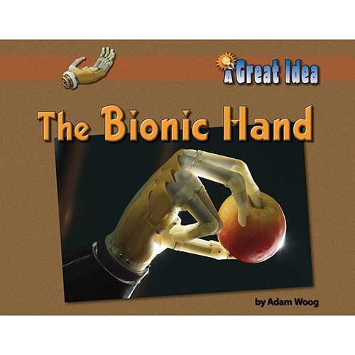 A GREAT IDEA THE BIONIC HAND