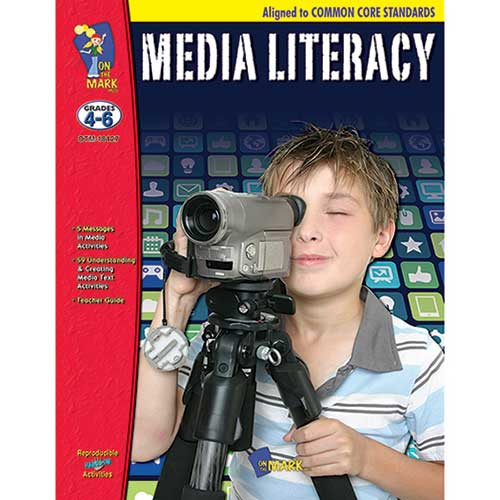 MEDIA LITERACY - COMMON CORE GR 4-6