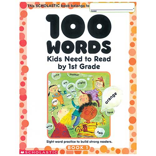 100 WORDS KIDS NEED TO READ BY 1ST