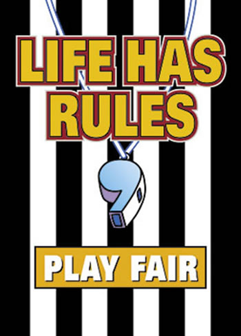POSTER LIFE HAS RULES PLAY FAIR