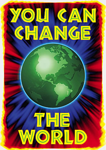 POSTER YOU CAN CHANGE THE WORLD