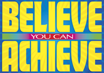 BELIEVE YOU CAN ACHIEVE