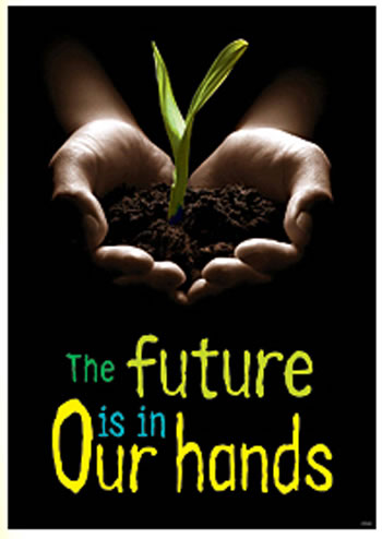 POSTER THE FUTURE IS IN OUR HANDS
