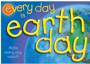POSTER EVERY DAY IS EARTH DAY MAKE