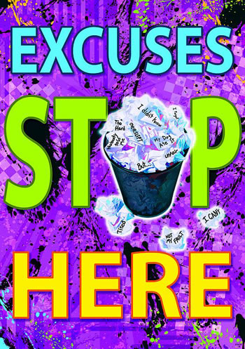 EXCUSES STOP HERE POSTER