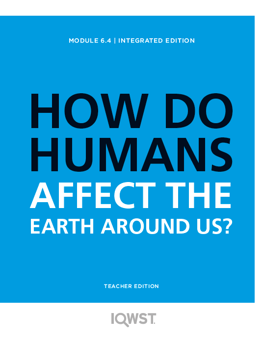 Teacher Edition - IE6.4 - How Do Humans Affect the Earth Around Us?
