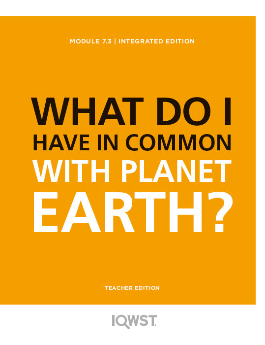 Teacher Edition - IE7.3 - What Do I Have in Common with Planet Earth?