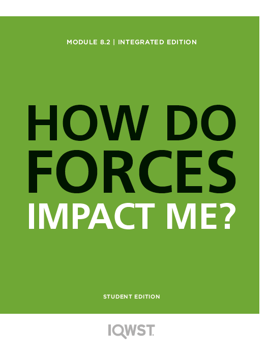 Student Edition 8pack - IE8.2 - How Do Forces Impact Me?